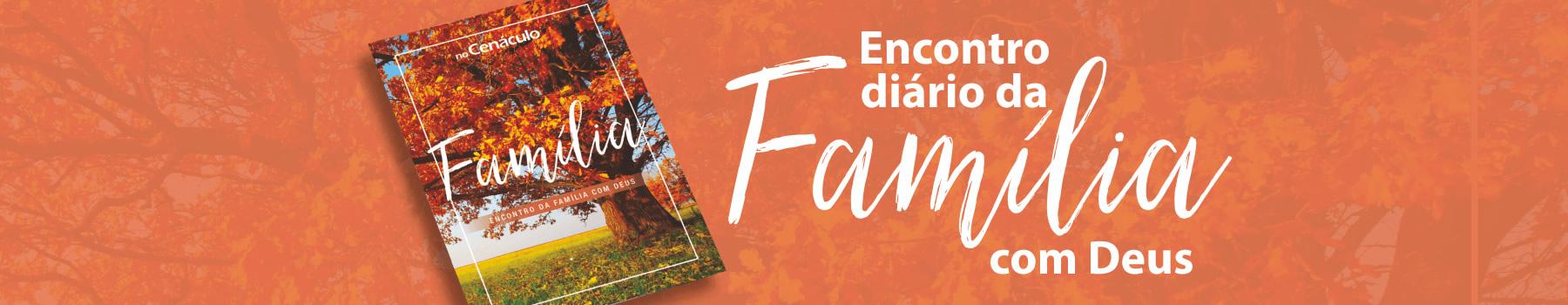 Encontro diário da Família com Deus